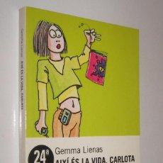 Libros de segunda mano: AIXI ES A VIDA, CARLOTA - GEMMA LIENAS - EN CATALAN *. Lote 74973771