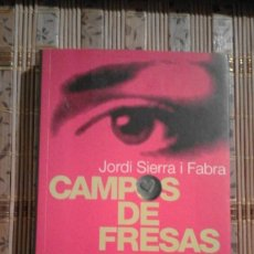 Libros de segunda mano: CAMPOS DE FRESAS - JORDI SIERRA I FABRA. Lote 75045099