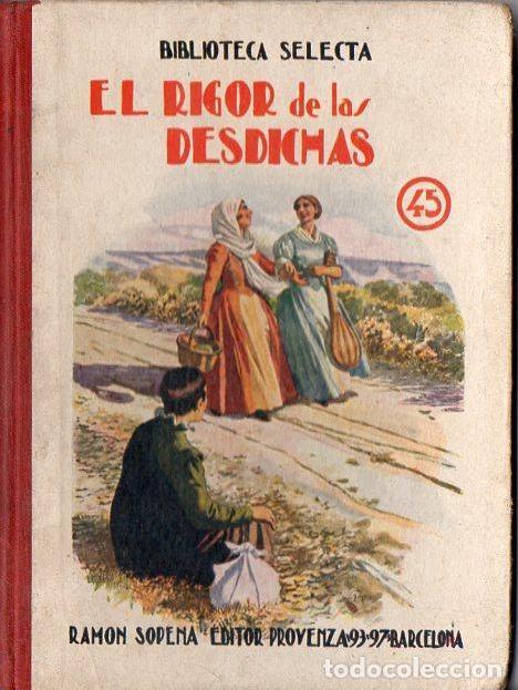 CABAÑAS VENTURA : EL RIGOR DE LAS DESDICHAS (SELECTA SOPENA, 1925) (Libros de Segunda Mano - Literatura Infantil y Juvenil - Novela)