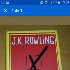 Libros de segunda mano: UNA VACANTE IMPREVISTA. J.K. ROWLING. Lote 75236773