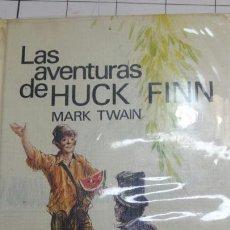 Libros de segunda mano: LAS AVENTURAS DE HUCK FINN AÑO 70. Lote 58632818