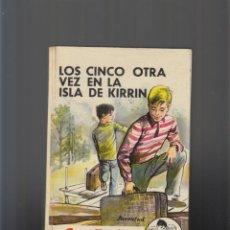 Libros de segunda mano: LOS CINCO OTRA VEZ EN LA ISLA DE KIRRIN. ENID BLYTON. Lote 75618331