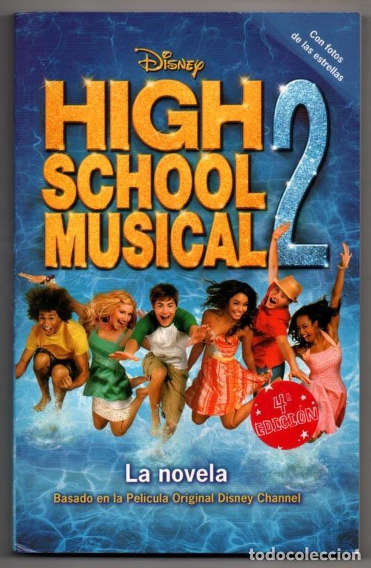 HIGH SCHOOL MUSICAL 2 - CON FOTOGRAFIAS * (Libros de Segunda Mano - Literatura Infantil y Juvenil - Novela)