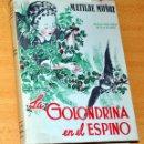 Libros de segunda mano: LA GOLONDRINA EN EL ESPINO - MATILDE MUÑOZ - ILUSTRACIONES: MONTSERRAT BARTA - EDICIONES HYMSA 1952. Lote 79331761