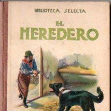 Libros de segunda mano: EL HEREDERO (SELECTA SOPENA, 1934). Lote 80477789