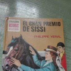 Libros de segunda mano: MUY RARO LIBRO COLECCIÓN HISTORIAS SELECCIÓN EL GRAN PREMIO DE SISI 1979. Lote 82264544