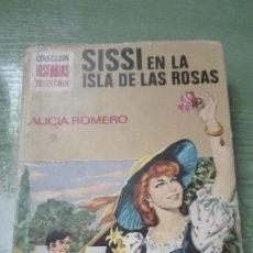 Libros de segunda mano: MUY RARO LIBRO COLECCIÓN HISTORIAS SELECCIÓN ILUSTRADAS SISSI EN LAS ISLA DE LAS ROSAS 1977. Lote 82265072