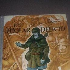 Libros de segunda mano: EL JUGLAR DEL CID - J. AGUIRRE BELLVER - EDITORIAL DONCEL 2ª EDICIÓN 1965 REF. 106. Lote 82297404