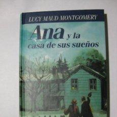 Libros de segunda mano: ANA Y LA CASA DE SUS SUEÑOS - LUCY MAUD MONTGOMERY - CÍRCULO DE LECTORES - 1996. Lote 82352640