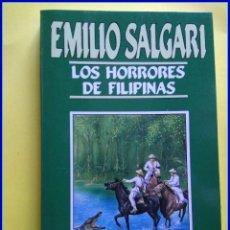 Libros de segunda mano: EMILIO SALGARI, ORBIS 1987, 46 LOS HORRORES DE FILIPINAS. Lote 295000038