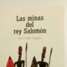 Libros de segunda mano: LAS MINAS DEL REY SALOMÓN, DE HENRY RIDER HAGGARD.. Lote 82936416