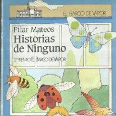 Libros de segunda mano: HISTORIA DE NINGUNO. PILAR MATEOS. EL BARCO DE VAPOR. S.M. MADRID. 1981. Lote 83362992