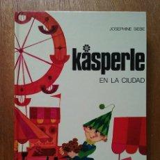 Libros de segunda mano: KASPERLE EN LA CIUDAD, JOSEPHINE SIEBE, NOGUER, 1975. Lote 84375736