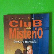 Libros de segunda mano: JUEGOS MORTALES (COLECCIÓN CLUB DEL MISTERIO) POR FIONA KELLY. Lote 84778916