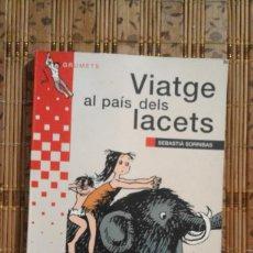 Libros de segunda mano: VIATGE AL PAÍS DELS LACETS - SEBASTIÀ SORRIBAS - EN CATALÀ. Lote 85133020