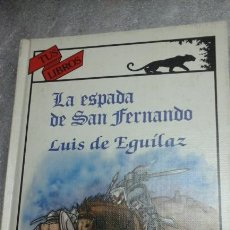 Libros de segunda mano: TUS LIBROS.LA ESPADA DE SAN FERNANDO.1986.1 EDICION.. Lote 85253543