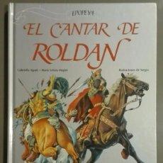 Libros de segunda mano: EL CANTAR DE ROLDAN. EPOPEYA. G.AGRATI & M.L.MAGINI. ILUSTRACIONES SERGIO. EVEREST 1985. 28CM. NUEVO. Lote 85867480