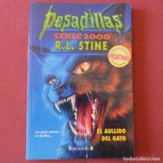 Libros de segunda mano: PESADILLAS - EL AULLIDO DEL GATO - SERIE 2000 - R.L. STINE - EDICIONES B - PEGATINAS EN EL INTERIOR. Lote 178847190