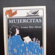 Libros de segunda mano: MUJERCITAS. LOUISA MAY ALCOTT. ANAYA TUS LIBROS Nº 140. PRIMERA EDICIÓN. Lote 87003500