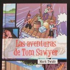 Libros de segunda mano: LAS AVENTURAS DE TOM SAWYER. MARK TWAIN. Lote 87064672
