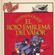 Libros de segunda mano: EL ROJO EMBLEMA DEL VALOR. STEPHEN CRANE. COLECCIÓN TUS LIBROS. ANAYA, 1981. Lote 87371960