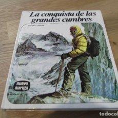 Libros de segunda mano: LA CONQUISTA DE LAS GRANDES CUMBRES. ANTONIO RIBERA. NUEVO AURIGA. Nº 37. OCTAVA EDICIÓN, 1981. Lote 87502100