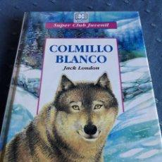 Libros de segunda mano: COLMILLO BLANCO. JACK LONDON. LIBRO.. Lote 88960796