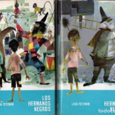 Libros de segunda mano: LISA TETZNER : LOS HERMANO NEGROS - DOS TOMOS (MUNDO MÁGICO NOGUER, 1961). Lote 89381552