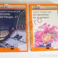 Libros de segunda mano: LOTE LIBROS BARCO DE VAPOR SM - LIBRO - UN MONSTRUO EN EL ARMARIO / AVENIDA DEL PARQUE 17 - INFANTIL. Lote 89414884