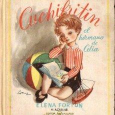 Libros de segunda mano: ELENA FORTÚN : CUCHIFRITIN EL HERMANO DE CELIA (AGUILAR, 1951). Lote 90353256