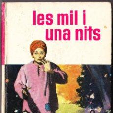 Libros de segunda mano: LES MIL I UNA NITS - BRUGUERA 1964. Lote 94819719