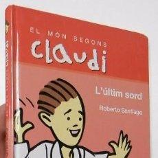 Libros de segunda mano: EL MÓN SEGONS CLAUDI. L'ÚLTIM SORD - ROBERTO SANTIAGO. Lote 91047380