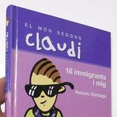 Libros de segunda mano: EL MÓN SEGONS CLAUDI. 18 IMMIGRANTS I MIG - ROBERTO SANTIAGO. Lote 91047555