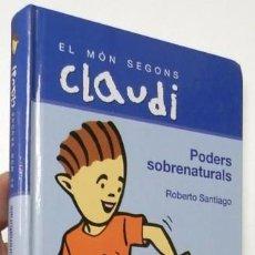 Libros de segunda mano: EL MÓN SEGONS CLAUDI. PODERS SOBRENATURALS - ROBERTO SANTIAGO. Lote 91048040