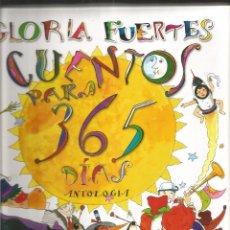 Libros de segunda mano: GLORIA FUERTES. CUENTOS PARA 365 DIAS. ANTOLOGIA. SUSAETA. Lote 91103335