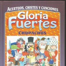 Libros de segunda mano: GLORIA FUERTES. CHUPACHUS. SUSAETA. Lote 91104630
