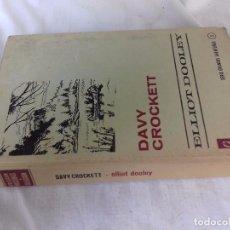 Libros de segunda mano: DAVY CROCKETT-ELLIOT DOOLEY-SERIE GRANDES AVENTURAS-BRUGUERA-TEXTO+COMIC. Lote 92633050