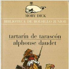 Libros de segunda mano: ALPHONSE DAUDET - TARTARÍN DE TARASCÓN - MOBY DICK #117 BARCELONA 1980 - SATUÉ. Lote 92887790