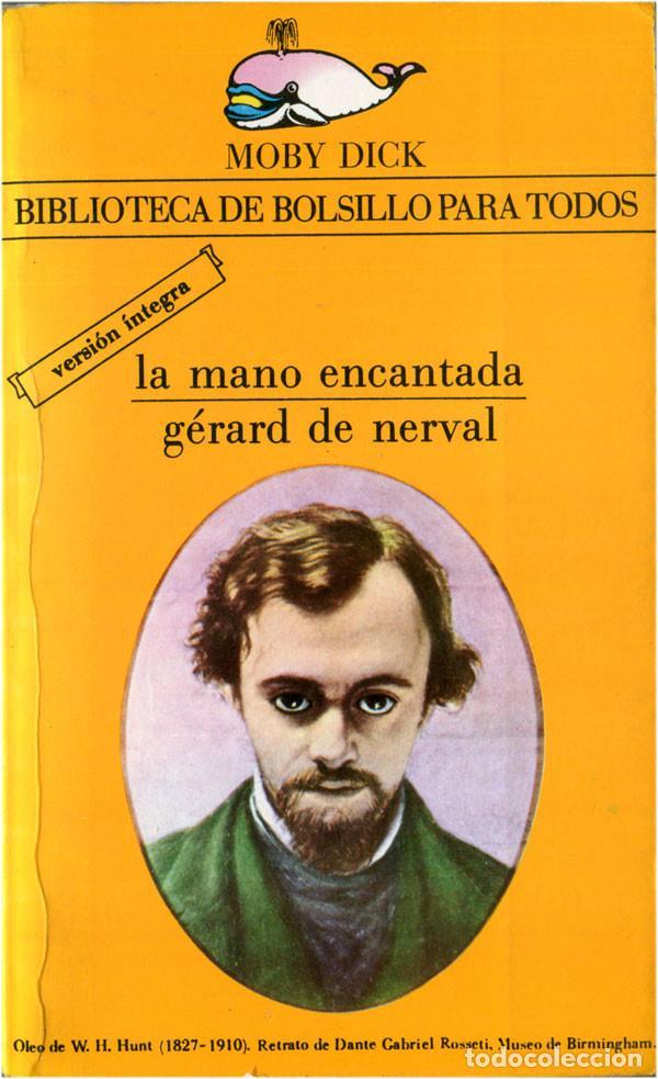 GÉRARD DE NERVAL - LA MANO ENCANTADA - MOBY DICK #139 BARCELONA 1983 - SATUÉ (Libros de Segunda Mano - Literatura Infantil y Juvenil - Novela)