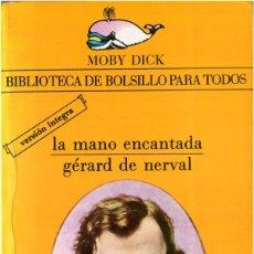 Libros de segunda mano: GÉRARD DE NERVAL - LA MANO ENCANTADA - MOBY DICK #139 BARCELONA 1983 - SATUÉ. Lote 92892315