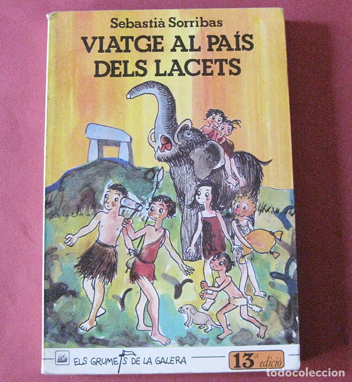 VIATGE AL PAIS DELS LACETS - SEBASTIÀ SORRIBES - ELS GRUMETS DE LA GALERA - 1987 (Libros de Segunda Mano - Literatura Infantil y Juvenil - Novela)