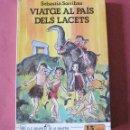 Libros de segunda mano: VIATGE AL PAIS DELS LACETS - SEBASTIÀ SORRIBES - ELS GRUMETS DE LA GALERA - 1987. Lote 92903065