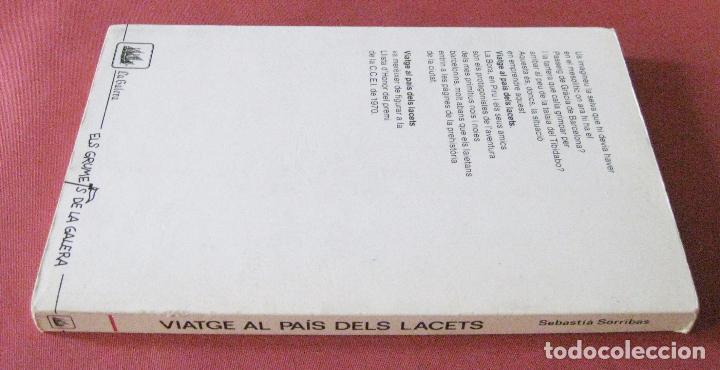 Libros de segunda mano: VIATGE AL PAIS DELS LACETS - SEBASTIÀ SORRIBES - ELS GRUMETS DE LA GALERA - 1987 - Foto 2 - 92903065