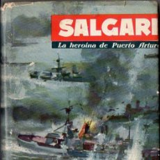 Libros de segunda mano: EMILIO SALGARI : LA HEROÍNA DE OUERTO ARTURO (MOLINO, 1961). Lote 93257030