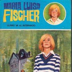 Libros de segunda mano: ULRIKE VA AL INTERNADO. MARÍA LUISA FISCHER.. Lote 93353685