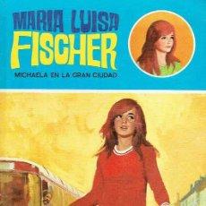 Libros de segunda mano: MICHAELA EN LA GRAN CIUDAD. MARÍA LUISA FISCHER.. Lote 93353740