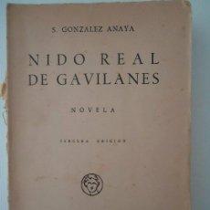 Libros de segunda mano: LIBRO. NIDO REAL DE GAVILANES. DE S. GONZALEZ ANAYA, 1947.. Lote 231257985