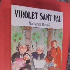 Libros de segunda mano: VIROLET SANT PAU / MONTSERRAT BUSQUÉ - GINESTA - LA XARXA 42 - 1981 - 1ª EDICIÓ - PERFECTE ESTAT. Lote 94420942
