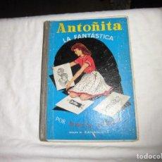 Libros de segunda mano: ANTOÑITA LA FANTASTICA POR BORITA CASAS.DIBUJOS DE ZARAGUETA.GILSA EDICIONES . Lote 94446962