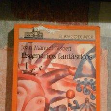 Libros de segunda mano: ESCENARIOS FANTÁSTICOS - JOAN MANUEL GISBERT. Lote 94450526